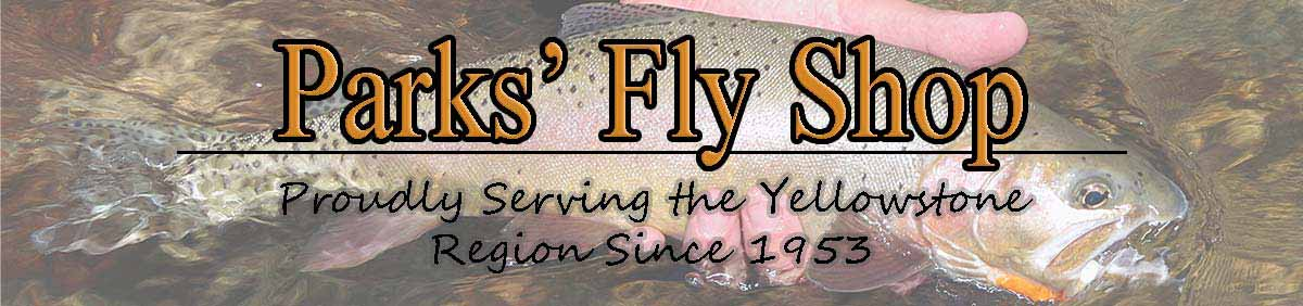 Parks' Fly Shop: Proudly Serving the Yellowstone Area Since 1953